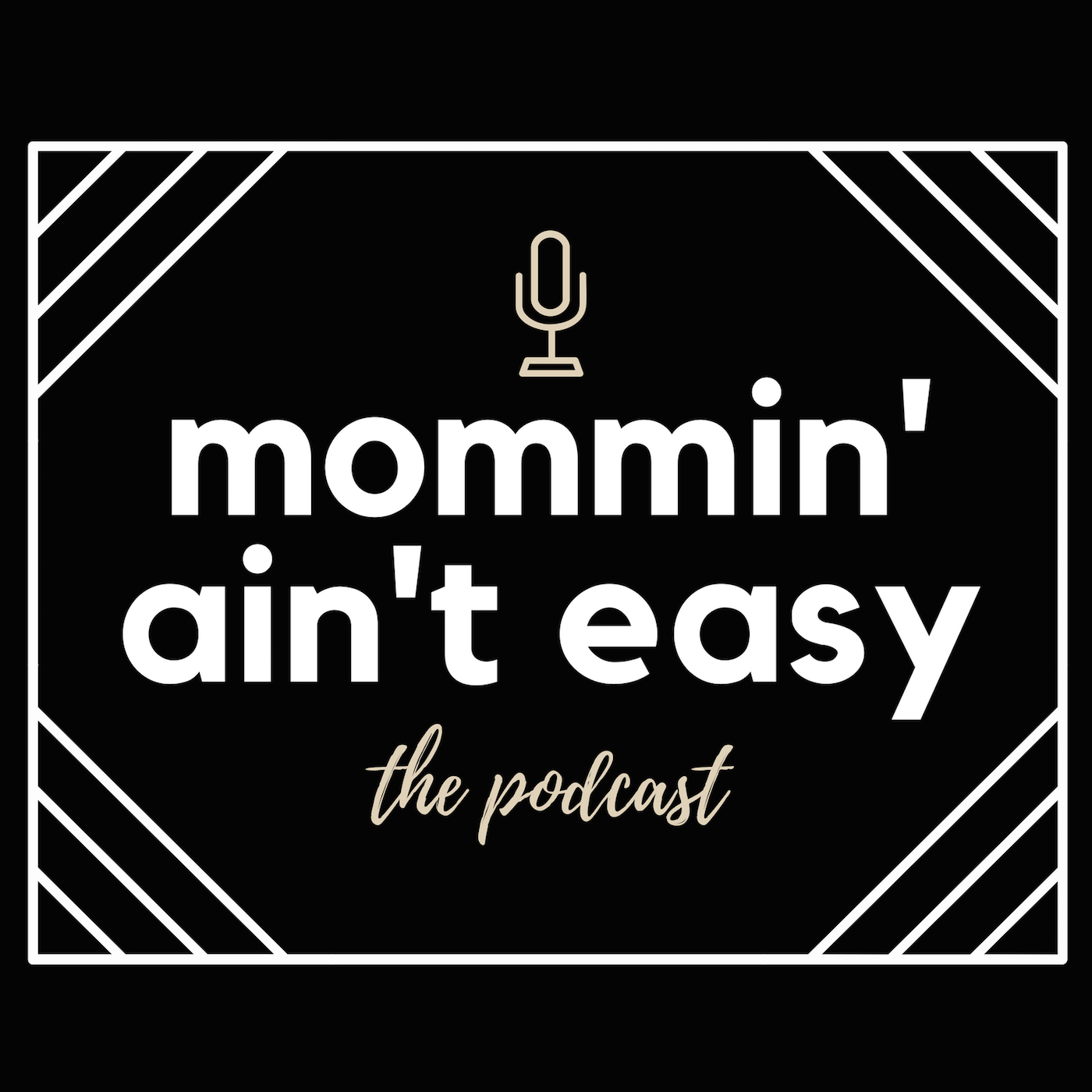 <![CDATA[Mommin' Ain't Easy the Podcast]]>