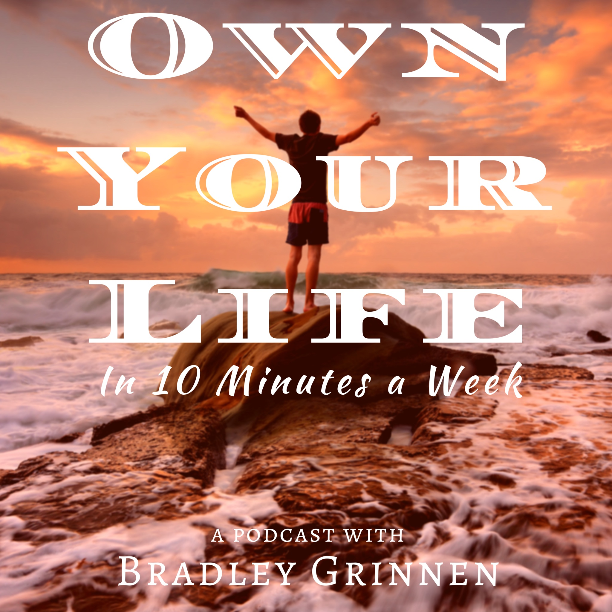 <![CDATA[Own Your Life Podcast with Bradley Grinnen]]>