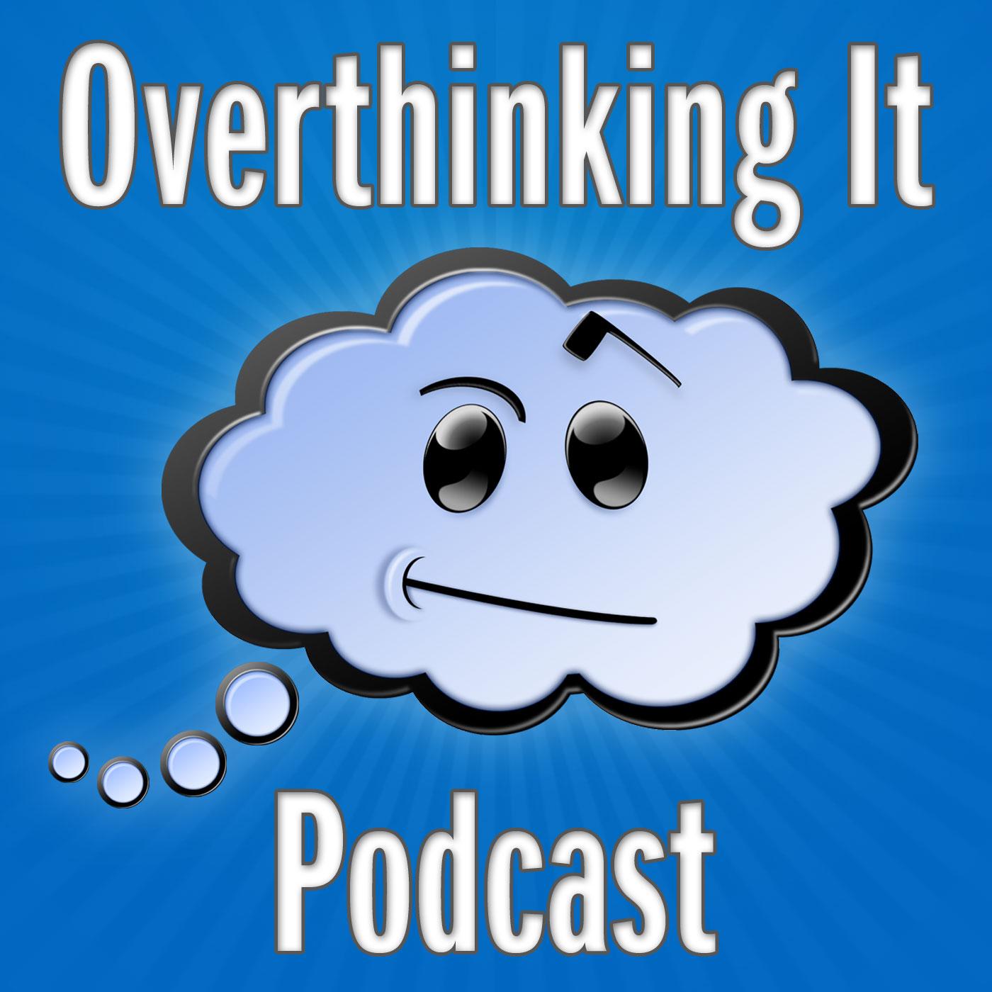 Overthinking It Podcast